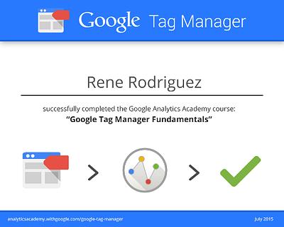 Google Tag Manager Fundamentals. Certificado Rene Rodriguez